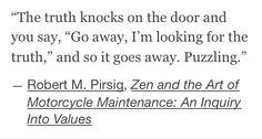 """Zen and the Art of Motorcycle Maintenance"""