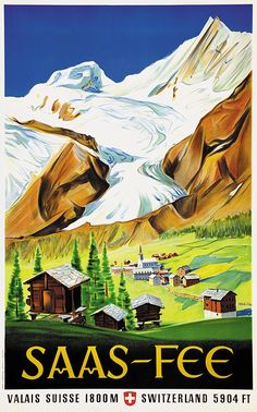 1947 The village and the valley of Saas-Fee, one of the famous skiing resort of Switzerland, in the canton of Wallis. Ski Vintage, Vintage Ski Posters, Retro Poster, A4 Poster, Poster Wall, Saas Fee, Old Posters, Switzerland Tourism, Swiss Travel