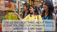 ONE OF THE #GREAT THING ABOUT #TRAVEL IS THAT YOU FIND OUT HOW MANY #GOOD, KIND #PEOPLE ARE THERE..