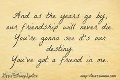 """""""You've Got a Friend in Me"""" from Toy Story. http://grey-violet.tumblr.com/tagged/lyrics"""