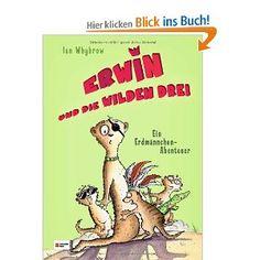 Erwin und die wilden drei - Ein Erdmännchen-Abenteuer