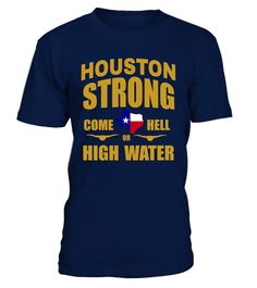 # Come Hell or High Water Houston T-Shirt .    Great for all Texas, Houston, Hurricane, Harvey, State, USA, US, American Flag, Support, Strong, I Love Texas, We Stand With Texas, Americans, Fellow, Affected, Weather, Wear, Hope, Stay Safe, August, Flood, Flooding, Pray, Prayers, Praying, Rebuild. Corpus Christi, Rockport, Gulf Coast, Galveston, San Antonio, Louisiana, Surrounding Areas, Disaster, Lover, Neighbor, Stay Strong, Natural, 2017, I Survived, Survive, Hoping, Thoughts, Nature…