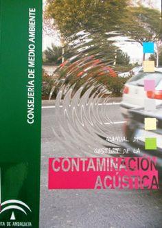 MANUAL SOBRE BUENAS PRÁCTICAS EN LA GESTIÓN DE LA CONTAMINACIÓN ACÚSTICA. Grupo ProNatura. Disponible en @ http://roble.unizar.es/record=b1500442~S4*spi