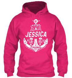 It's A Jessica Thing Name Shirt Heliconia Sweatshirt Front