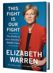 """In """"This Fight Is Our Fight,"""" Elizabeth Warren offers a manifesto for the Democratic resistance to President Trump."""