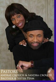 The late Pastor Andre Crouch and Pastor Sandra Crouch …