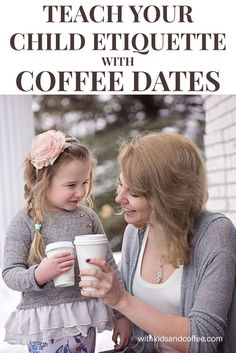 Teach Your Child Etiquette with Coffee Dates | Help your kid develop etiquette skills in a real-world setting with dates to coffee shops. Perfect for coffee-loving moms!