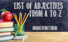 List of 1,900 Adjectives - never be at a loss for words again! via Moms Who Think