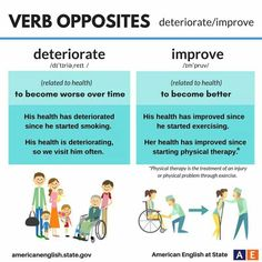 Verb Opposites deteriorate/improve American English at State