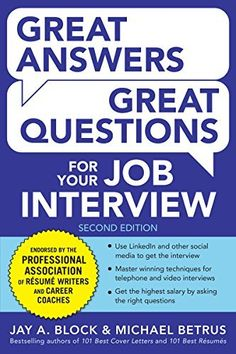 Great Answers, Great Questions For Your Job Interview, 2nd Edition by Jay A. Block [HF5549.5.I6B651]