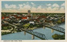 My hometown- Waco, TX