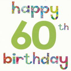 60th birthday wishes unique birthday messages for a 60 year old 60 happy birthday birthday cards images60th m4hsunfo