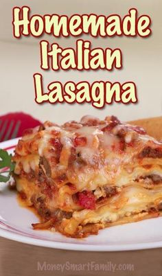 Delicious homemade Italian lasagna recipe - step by step directions - you can cook it!