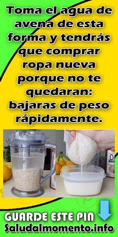 TOMA EL AGUA DE AVENA DE ESTA FORMA Y TENDRÁS QUE COMPRAR ROPA NUEVA PORQUE NO TE QUEDARAN: BAJARAS DE PESO RÁPIDAMENTE.#AGUA#FORMA#BAJARAS#PESO# Lose 20 Lbs, Meal Prep For The Week, Loose Weight, Diet Tips, Natural Remedies, Smoothies, Detox, Healthy Lifestyle, The Cure