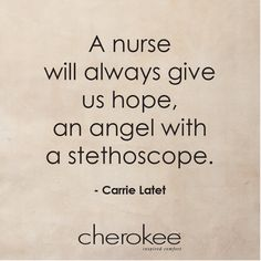 A nurse will always give us hope, an angel with a stethoscope. one of my favorite nurse quotes Medical Humor, Nurse Humor, Medical Assistant, Nurse Love, Rn Nurse, Hospice Nurse, Nursing Profession, Nurse Quotes, Humor Quotes