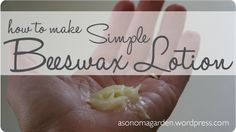 How to Make an Easy Beeswax Lotion