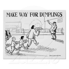 Make Way for Dumplings - poster or print from Zazzle.com