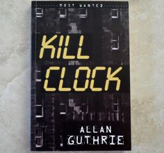 KILL CLOCK BY ALLAN GUTHRIE TRADE Paperback Book Pulp Noir Crime FICTION
