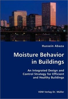 Moisture Behavior in Buildings- an Integrated Design and Control Strategy for Efficient and Healthy