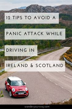 Driving in another country and on the other side can be incredibly stressful. But it doesn't have to be. I have 12 great tips to help you drive in Ireland and Scotland so you won't have a melt down. Click through to find out more. #PanicAttackWhileDriving