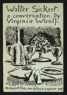 Hogarth Press publication, Walter Sickert: a conversation, by Virginia Woolf. with cover design by her sister Vanessa Bell.