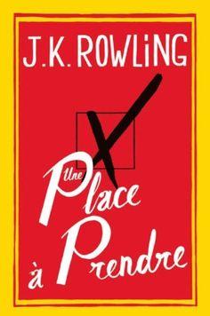 """Dans son roman événement Une place à prendre (Grasset), J.K Rowling nous plonge au cœur des règlements de comptes d'une petite bourgade anglaise. Un roman sombre et désenchanté, teinté d'un humour """"so british"""". Une réussite."""
