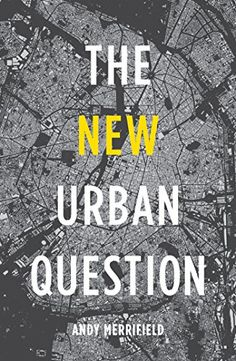 The New Urban Question by Andy Merrifield http://www.amazon.com/dp/0745334830/ref=cm_sw_r_pi_dp_Q86wub19FG7PC