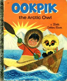 Ookpik the Arctic Owl, 1963, 1968, A edition... story by Barbara Shook Hazen and picutres by Beverley Edwards...family copy