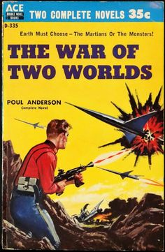 scificovers:  Ace Double D-335: The War of Two Worldsby Poul Anderson 1959. Cover art by Ed Valigursky.