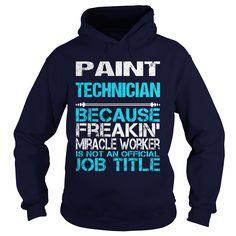 (New Tshirt Choose) PAINT TECHNICIAN-FREAKIN [Tshirt design] Hoodies