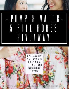Enter our 5 Free Robes giveaway before 9pm on the 5th of November! #pompandvalor