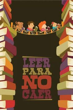 Leer para no caer/Read so not to fall Library Posters, Reading Posters, I Love Books, Books To Read, Reading Marathon, Stationery Craft, Coffee And Books, Math Facts, Film Music Books