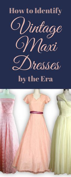 Whether you purchase your vintage maxi while vintage  shopping, flea market hopping orthrift store shoppingyour  favorite local haunt, this guide will help you to  accuratelyauthenticatean era's maxi so you can speak vintage like a  pro!