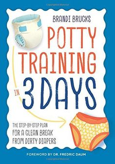 [Free eBook] Potty Training in 3 Days, The Step-by-Step Plan for a Clean Break from Dirty Diapers, Author : Brandi Brucks and Dr. Potty Training Books, Toilet Training, Training Day, Got Books, Books To Read, Clean Break, Free Diapers, Single Parenting, Parenting Hacks
