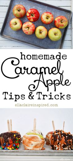 Homemade Caramel Apple Tips and Tricks by Ella Claire