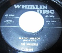 """1957 Doo Wop 45 Rpm The Whirlers MAGIC MIRROR / TONIGHT & FOREVER On Whirlin Disc. 108. In May of 1957, Whirlin Disc released the Empires's second record. It was under a different name, They were the Whirlers (spelled """"Wheelers"""" in a Whirlin Disc ad sponsored by Bobby Robinson's partner, Jubilee Record's Jerry Blaine)."""