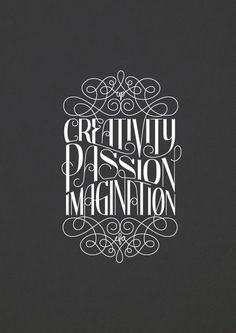 creativity/passion/imagination