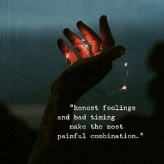 #honest #feelings and #bad #timing a #painful #combination.. #life #inspiration #motivational #quotes #thedailylife