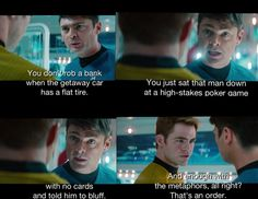 star trek into darkness...Love this scene! McCoy and his metaphors!