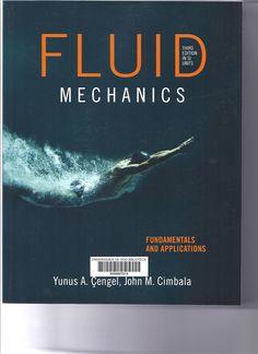 Fluid mechanics : fundamentals and applications / Yunus A. Çengel, John M. Cimbala