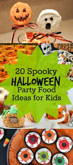 40+ Creepy Cool Kid-Made Halloween Snacks Party treats, Snacks and - spooky food ideas for halloween