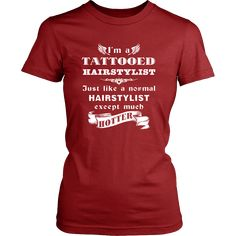 Hairstylist - I'm a Tattooed Hairstylist,... much hotter - Profession/Job Shirt-T-shirt-Teelime | shirts-hoodies-mugs