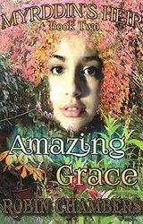 Amazing Grace (Myrddin's Heir Book 2)