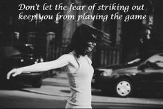 playing the game, no fear #quote