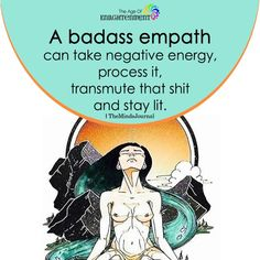 A Badass Empath Can Take Negative Energy Negative Energy Quotes, Empath Abilities, Intuitive Empath, Positive Mantras, Learning To Say No, Spiritual Healer, Vagina, Subconscious Mind, Photo Quotes