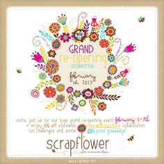 Get ready for our Grand Re-Opening :) - {scrapflower} forums
