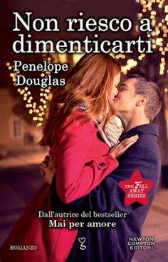 Leggere Romanticamente e Fantasy: Recensione Non riesco a dimenticarti di Penelope D...