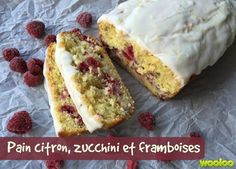 pain citron zucchini framboises wooloo Bread Cake, Dessert Bread, Snack Recipes, Dessert Recipes, Snacks, Bread Recipes, Zucchini Desserts, Confort Food, Different Recipes