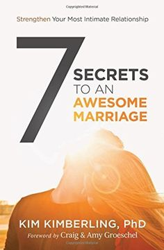 7 Secrets to an Awesome Marriage: Strengthen Your Most Intimate Relationship by Kim Kimberling  PhD et al., http://www.amazon.com/dp/0310342279/ref=cm_sw_r_pi_dp_IGoUvb0YEN09K
