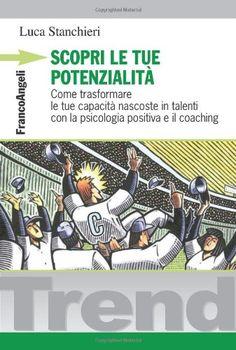 Scopri le tue potenzialità di Luca Stanchieri